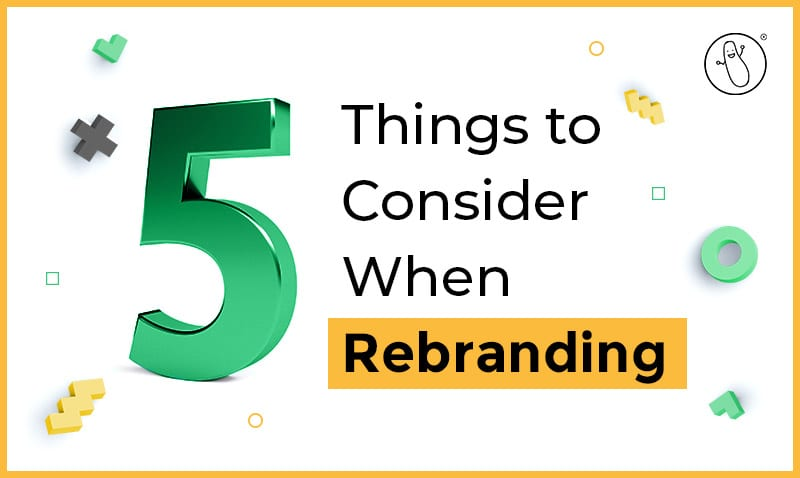 5 Things You Should Consider when Rebranding